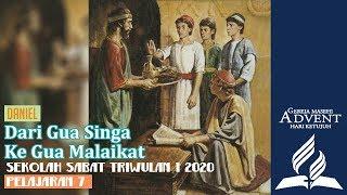 Sekolah Sabat Dewasa Triwulan 1 2020 Pelajaran 7 Dari Gua Singa Ke Gua Malaikat (ASI)