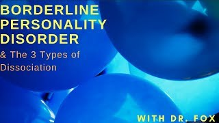 The 3 Types of Dissociation and Borderline Personality Disorder