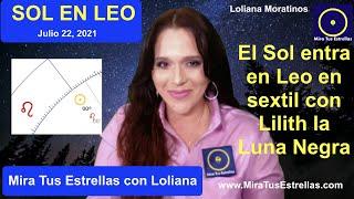 El SOL entra a LEO en Sextil con Lilith Julio 22, 2021 y Cómo Afectará a Cada Signo