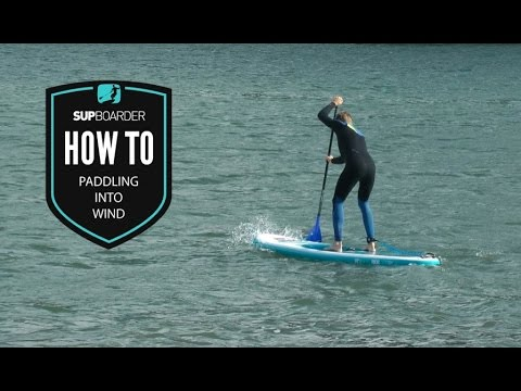 Paddling into wind / How to SUP Videos