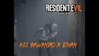 RESIDENT EVIL 7 11# SALVANDO A ETHAN