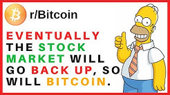 Guess what? Eventually the stock market will go back up, and so will bitcoin ( r/Bitcoin | Reddit )