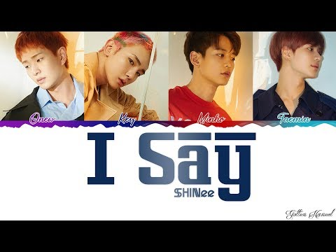 SHINee (샤이니) - 'I Say' LYRICS (Color Coded Eng-Rom-Han)