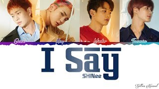 [2.94 MB] SHINee (샤이니) - 'I Say' LYRICS (Color Coded Eng-Rom-Han)