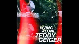 Living Alone - Teddy Geiger