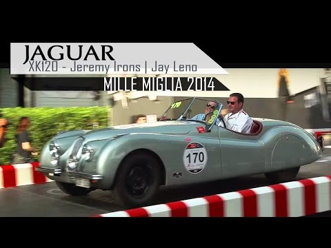 JAGUAR XK120 - Jeremy Irons | Jay Leno - Mille Miglia 2014 - Engine Sounds! | SCC TV
