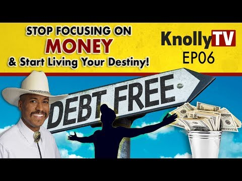 Stop Worrying About Money & Start Living Your Destiny! (Knolly TV EP 06)