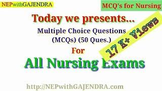 Multiple Choice Questions (MCQ's) for Nursing Exams | Nursing Exam Preparation | NEPwithGAJENDRA