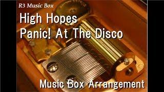 High Hopes/Panic! At The Disco [Music Box]