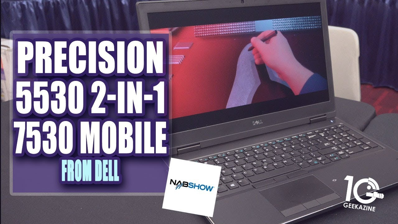 Dell Precision 5530 2-in-1, 7530 Mobile Workstation First Look