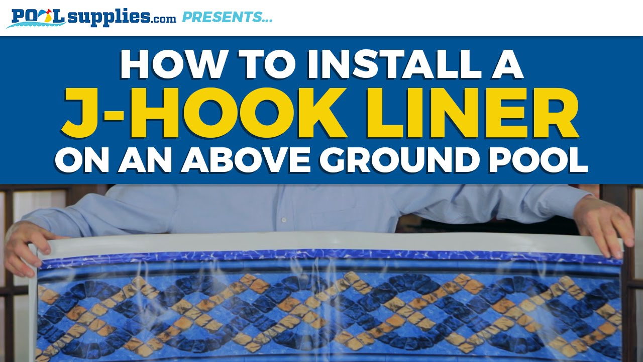 How To Install A J Hook Liner On Your Above Ground Pool Youtube