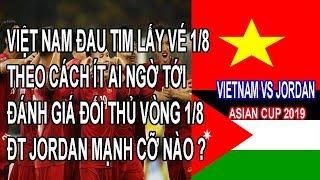 Việt Nam Vào Vòng 1/ 8 Theo Cách Rất Đau Tim Và Ít Ai Ngờ Tới, Đánh Giá Đối Thủ Jordan ?