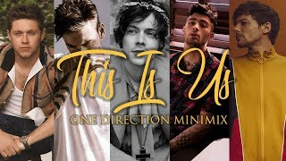 ''THIS IS US'' | ONE DIRECTION MINIMIX feat. Harry,Zayn,Louis,Liam & Niall