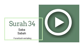 Mishary Al-Afasy - Surah 034 Saba phonetisch met Nederlandse vertaling