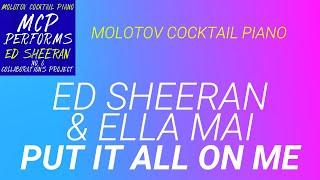 Put It All On Me Ed Sheeran amp Ella Mai cover by Molotov Cocktail Piano