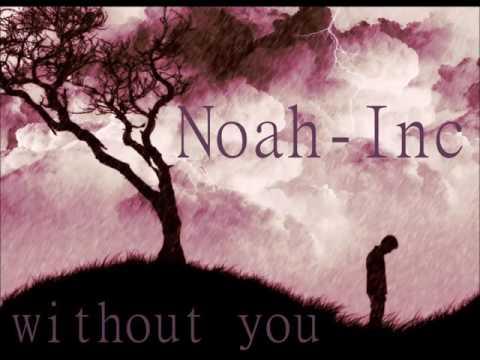 Noah Inc   Without you mp3