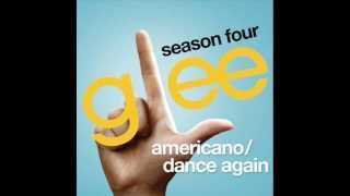 Glee - Americano/Dance Again [Full HQ Studio] - Download
