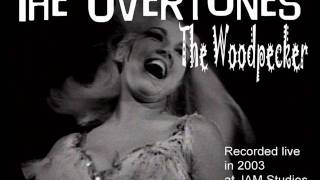 "The Overtones: ""the Woodpecker"""