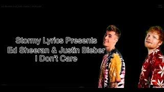 Ed Sheeran & Justin Bieber - I Don't Care  [lyric ]