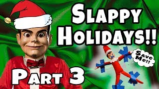 Slappy Controls our Lives!! Our Elf on the Shelf is Gone!! Slappy Holidays Part 3