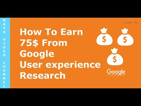 How to earn 75$ per hour  from google user experience research