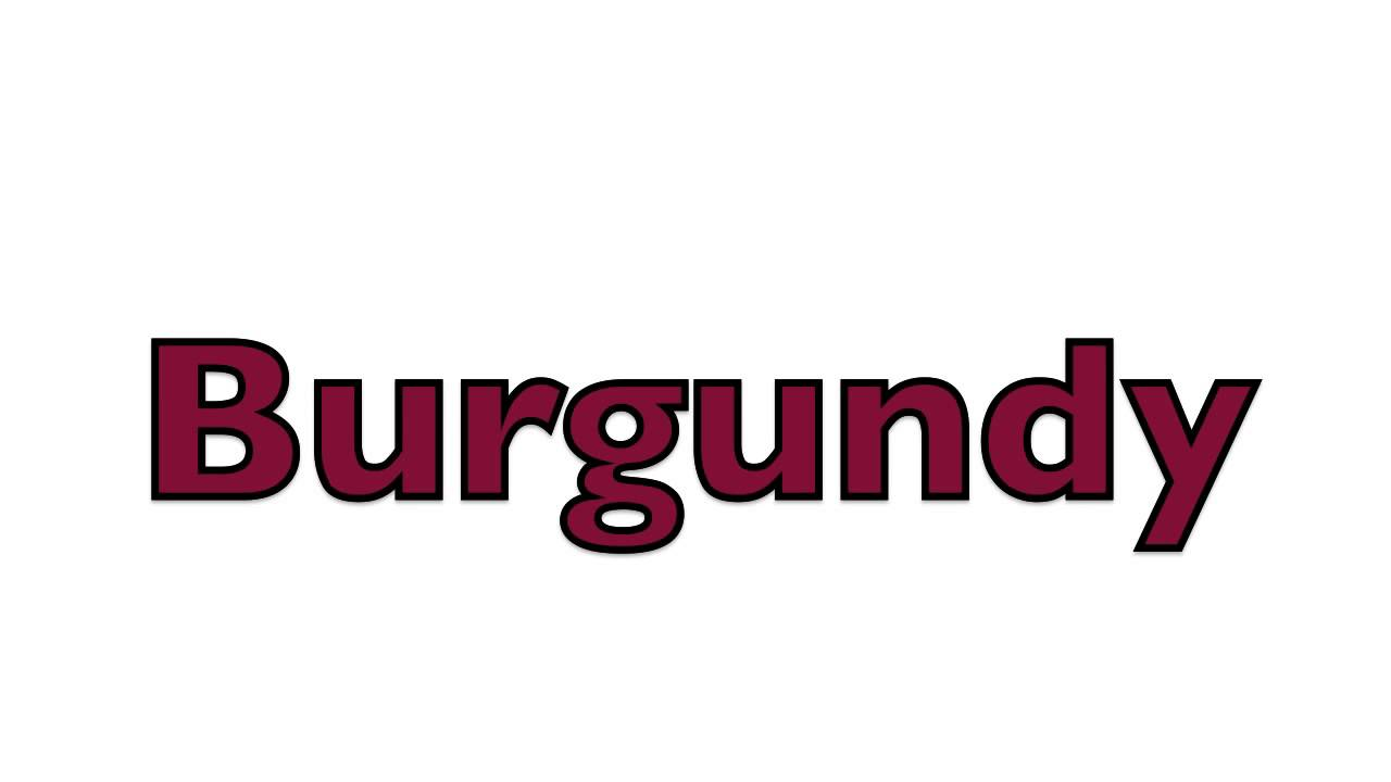 how to pronounce burgundy youtube