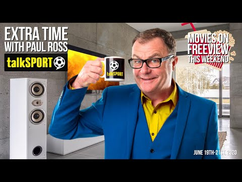 Extra Time with Paul Ross - June 19, 2020: Movies on Freeview this Weekend
