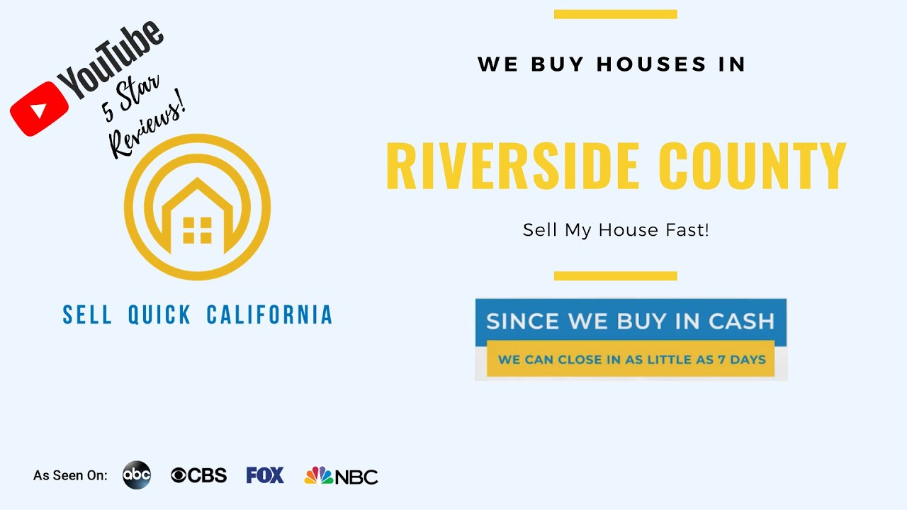 "We Buy Houses In Riverside County | Asking to ""Sell My House Fast?"""