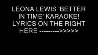 vuclip LEONA LEWIS 'BETTER IN TIME' KARAOKE