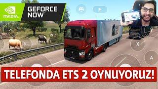 Android Telefonda ETS 2 Oynuyoruz! Nvidia GeForce Now Açıldı!
