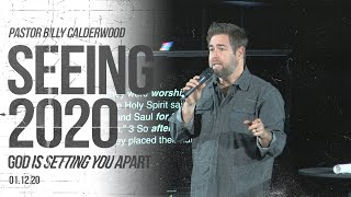 SEEING 2020: God is Setting You Apart! (Billy Calderwood)