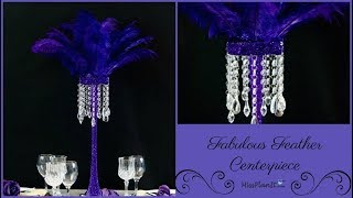 Fabulous Tall  Feather Centerpiece | DIY Glam Wedding | DIY Wedding Tutorial