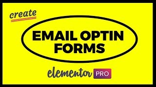 How To Make Email Optin Forms for WordPress - ELEMENTOR Pro!