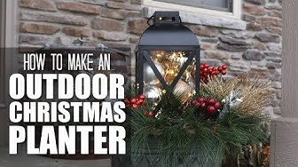 How to Make an Outdoor Christmas Planter with a Lantern and Lights