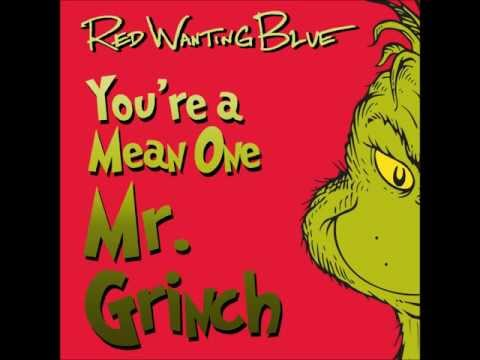 """Red Wanting Blue - """"You're A Mean One, Mr. Grinch"""""""