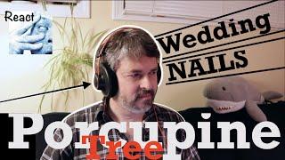 React to Porcupine Tree | Wedding Nails