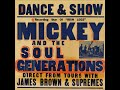 Mickey & The Soul Generation - Give Everybody Some