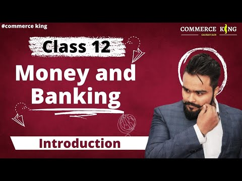 #56, Money and barter system (Class 12 macroeconomics)