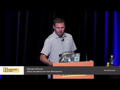 Scaling Application Defense with Intent Based Security - Michael Withrow (Twistlock)
