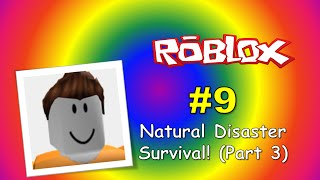 Mitchell Plays ROBLOX #9: Natural Disaster Survival! (Part 3)