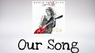 Taylor Swift  - Our Song (Speak Now World Tour Live ) DVD BONUS (Audio Official)