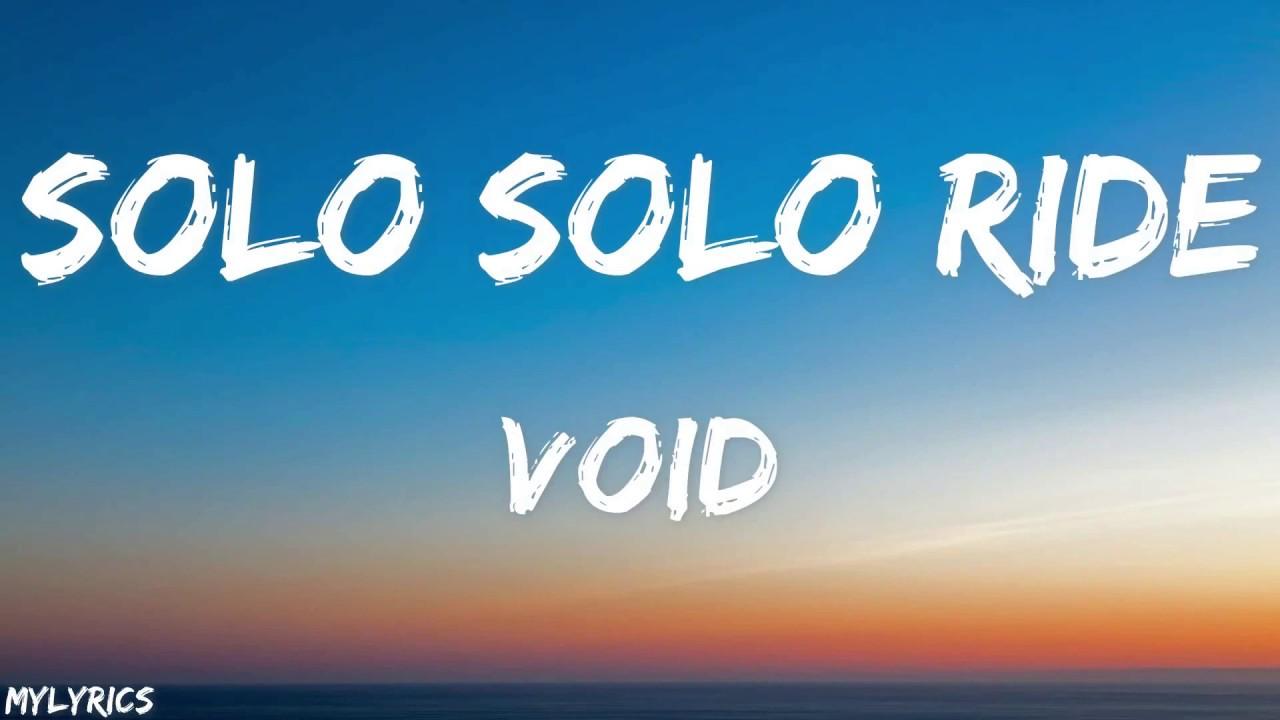 Download VOID - SOLO SOLO RIDE (LYRICS)