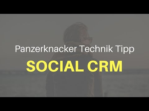 Social CRM – Social Media Marketing CRM Tool (Tutorial deutsch)