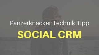 Social CRM – Social Media Marketing CRM Tool (Tutorial deutsch)