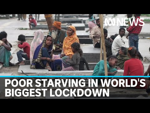 India: Worlds biggest COVID-19 lockdown leaves poor starving | ABC News