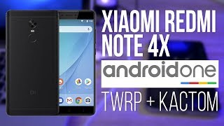Android One на Xiaomi Redmi Note 4X и кастом через TWRP