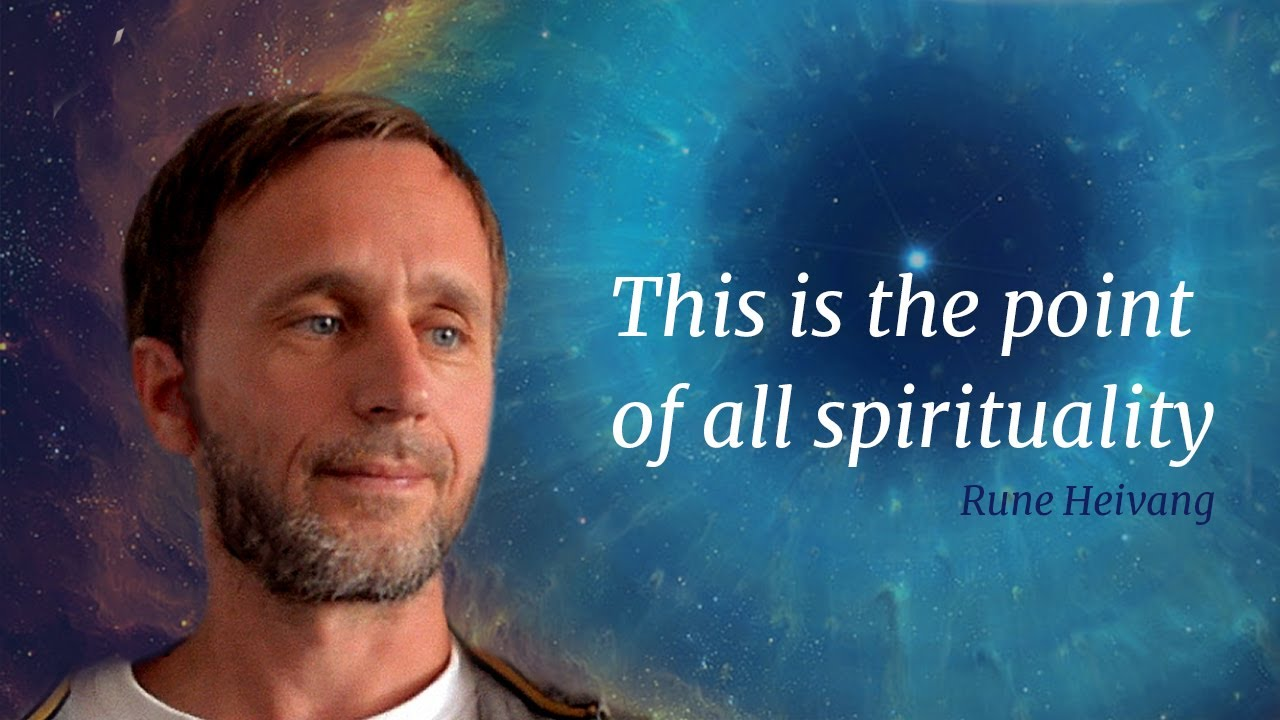 Download This is the point of all spirituality - Rune Heivang