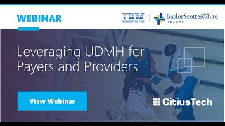 Leveraging UDMH for Payers & Providers