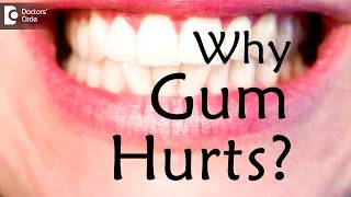 What causes gum to hurt? What is good for gum pain? - Dr. Aniruddha KB