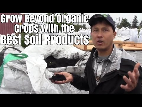 Grow Beyond Organic Crops with the Best Soil Products that are NOT fertilizers